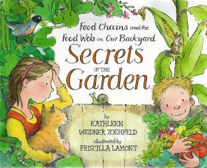 Secrets of the Garden: Food Chains and the Food Web in Our Backyard book