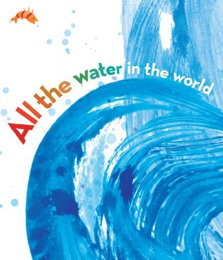 All the Water in the World, one of many great nature books.