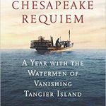 "Book cover for ""Chesapeake Requiem: A Year with the Watermen of Vanishing Tangier Island"" showing a fishing boat on blue ocean"