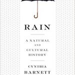 "Book cover for ""Rain: A Natural and Cultural History"" showing an umbrella shading the title text from stylistic rain"