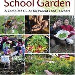 Book cover of How to Grow a School Garden