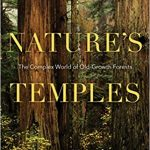 Book cover of Nature's Temples by Joan Maloof; the title is superimposed over a photograph of ancient trees